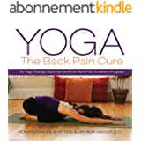 Yoga, The Back Pain Cure: The Yoga Therapy Back Care and Low Back Pain Treatment Program (English Edition)