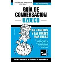 Guía de Conversación Español-Uzbeco y vocabulario temático de 3000 palabras