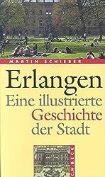 Erlangen. Eine illustrierte Geschichte der Stadt.
