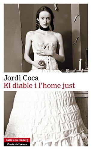 El diable i l'home just (Llibres en català) (Catalan Edition) por Jordi Coca