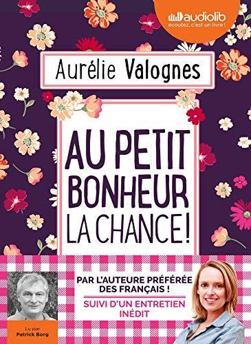 Au petit bonheur la chance: Livre audio 1 CD MP3 - Suivi d'un entretien avec l'auteure