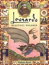 Leonardo, the Beautiful Dreamer (Golden Kite Awards) by Robert Byrd (2003-07-30)