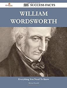 William Wordsworth: Everything You Need to Know, by Richard Randall