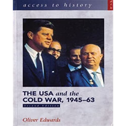 The USA and the Cold War 1945-63 (Access to History) 2nd edition by Edwards, Oliver (2002) Paperback