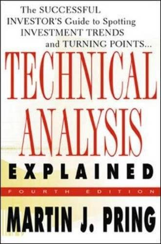 Technical Analysis Explained: The Successful Investor's Guide to Spotting Investment Trends and Turning Points por Martin J. Pring