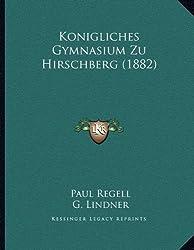 Konigliches Gymnasium Zu Hirschberg (1882)
