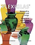 Plexiglass: Werkstoff in Architektur Und Design/Material in Architecture and Design