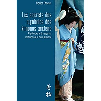 Les Secrets des Symboles des Kimonos Anciens : a la Découverte des Sagesses Millenaires de la Route