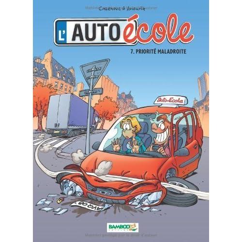 L'auto-école Best Or Le code de la route de Mirabelle (Avec la contribution de), André Amouriq (Illustrations), Christophe Cazenove (Scenario) (27 juin 2012) Album
