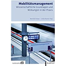 Mobilitätsmanagement: Wissenschaftliche Grundlagen und Wirkungen in der Praxis
