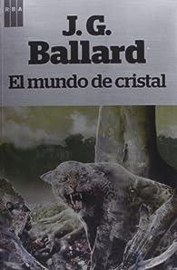 El mundo de cristal par  J. G. Ballard