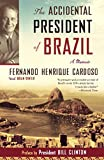 Front cover for the book The Accidental President of Brazil: A Memoir by Fernando Henrique Cardoso