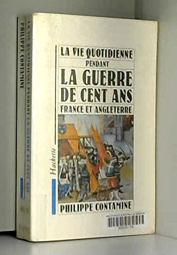 La vie quotidienne pendant la guerre de Cent ans - France et Angleterre par Contamine Philippe