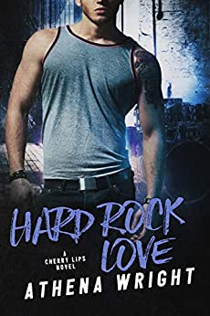 Hard Rock Love (Cherry Lips Book 4) by [Wright, Athena]