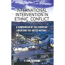 International Intervention in Ethnic Conflict: A Comparison of the European Union and the United Nations