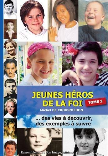 Jeunes héros de la foi : Tome 2 par Michel de Crousnilhon
