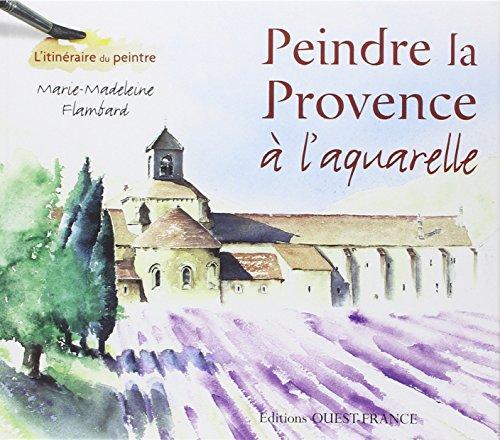 Peindre la Provence  l'aquarelle