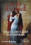 Du mot à la phrase - Vocabulaire italien contemporain