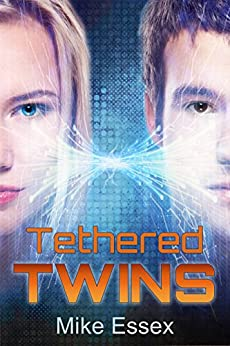 Tethered Twins (Action Packed Dystopian Sci-Fi) by [Essex, Mike]