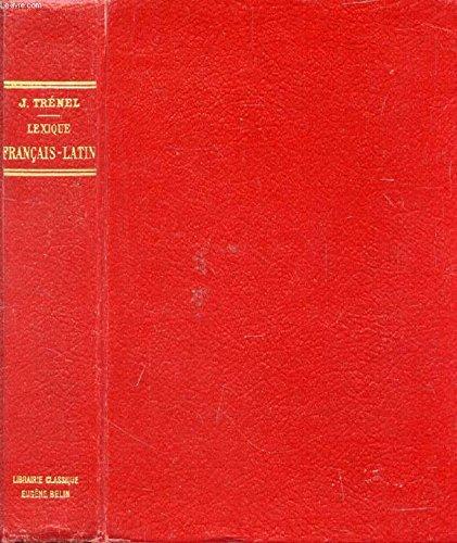 LEXIQUE FRANCAIS-LATIN A L'USAGE DES CLASSES DE GRAMMAIRE EXTRAIT DU DICTIONNAIRE DE G. EDON par TRENEL J.