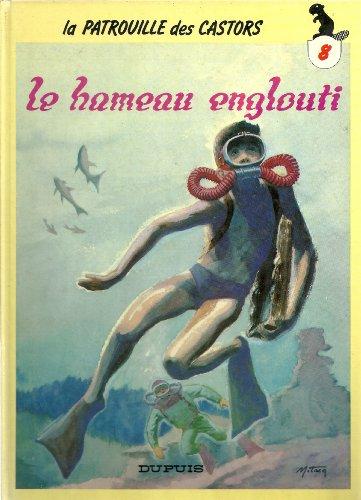 LA PATROUILLE DES CASTORS N°8 : LE HAMEAU ENGLOUTI