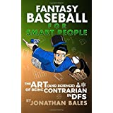 Fantasy Baseball for Smart People: The Art (and Science) of Being Contrarian in DFS by Jonathan Bales (2016-03-06)