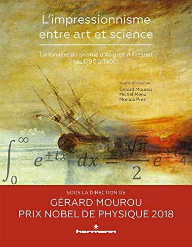 L'impressionnisme entre art et science : La lumière au prisme d'Augustin Fresnel (de 1790 à 1900)