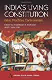 India's Living Constitution: Ideas, Practices, Controversies (Anthem South Asian Studies)