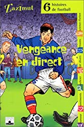 Vengeance en direct : Six histoires de football