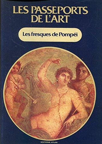 Les Passeports de l'art Tome 13 : Les Fresques de Pompéi