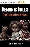 Demonic Dolls: True Tales of Terrible...