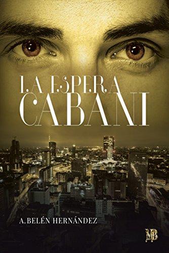 La espera Cabani: ( Cabani 1 ) por A. Belén Hernández