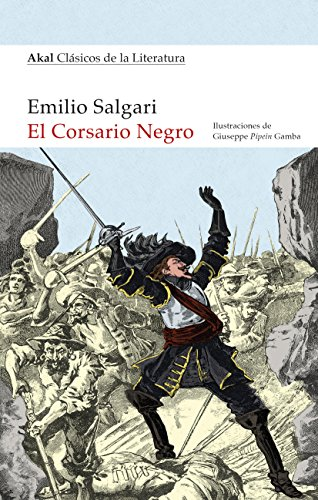 EL CORSARIO NEGRO (Akal Clásicos de la Literatura nº 12) por EMILIO SALGARI