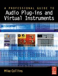 A Professional Guide to Audio Plug-ins and Virtual Instruments