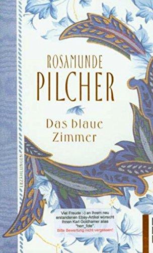 Das blaue Zimmer: Heiter, besinnlich und anrührend erzählt Rosamunde Pilcher von den kleinen häuslichen Dramen, die die Welt bewegen, Geschichten von Liebe und Leid, von Verzweiflung und Hoffnung