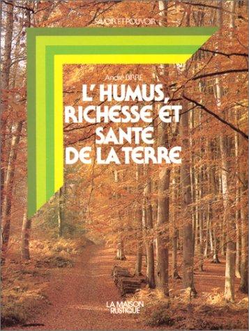 L'Humus, richesse et santé de la terre par André Birre