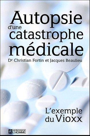 Autopsie d'une catastrophe médicale : L'exemple du Vioxx
