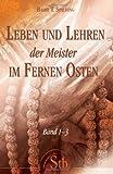 Leben und Lehren der Meister im Fernen Osten - Band 1 bis 3 - Baird T Spalding