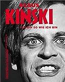 """Klaus Kinski. """"Ich bin so wie ich bin""""."""