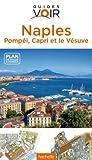 Guide Voir Naples Pompéi, Capri et le Vésuve