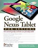 Google Nexus Tablet for Seniors (Computer Books for Seniors Ser)