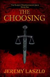 The Choosing: An action and adventure fantasy novel (The Blood and Brotherhood Saga Book 1) (English Edition)