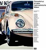 Fotorealismus: 50 Jahre hyperrealistische Malerei