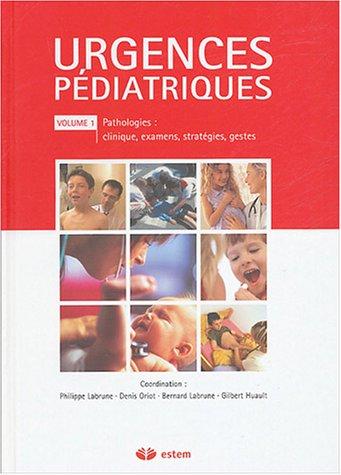 Urgences pédiatriques Pack 2 volumes : Volume 1, Pathologies : clinique, examens, stratégies, gestes ; Volume 2 : Fiches pratiques de pharmacologie, outils de référence