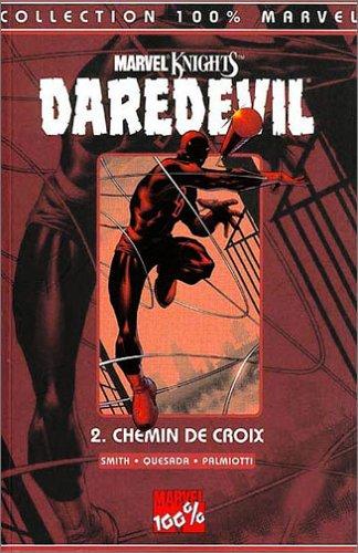 Daredevil, Tome 2 : Chemin de croix par Joe Quesada, Kevin Smith, Jimmy Palmiotti