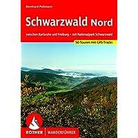 Schwarzwald Nord: zwischen Karlsruhe und Freiburg - mit Nationalpark Schwarzwald. 50 Touren mit GPS-Tracks (Rother…