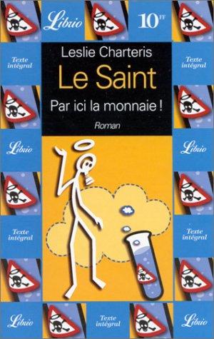 Le Saint. Par ici la monnaie !, volume 5 par Leslie Charteris