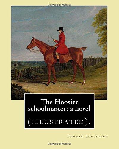 The Hoosier schoolmaster; a novel. By: Edward Eggleston, illustrated By: Frank Beard (1842-1905): Novel (illustrated). 1905 Frank