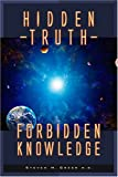 HIDDEN TRUTH - FORBIDDEN KNOWLEDGE.
