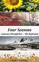 Four Seasons: A journey through love - The beginning